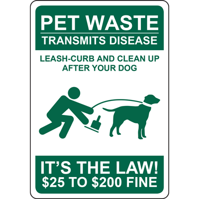 PET WASTE TRANSMITS DISEASE LEASH-CURB AND CLEAN UP AFTER YOUR DOG IT'S THE LAW $25 TO $200 FINE SIGN