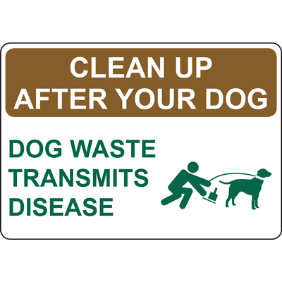 CLEAN UP AFTER YOUR DOG DOG WASTE TRANSMITS DISEASE SIGN