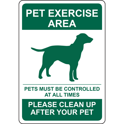 PET EXERCISE AREA PETS MUST BE CONTROLLED AT ALL TIMES PLEASE CLEAN UP AFTER YOUR PET SIGN