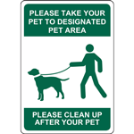 PLEASE TAKE YOUR PET TO DESIGNATED PET AREA PLEASE CLEAN UP AFTER YOUR PET SIGN