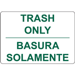TRASH ONLY BASURA SOLAMENTE SIGN