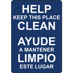 HELP KEEP THIS PLACE CLEAN AYUDE A MANTENER LIMPIO ESTE LUGAR SIGN