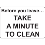 Before you leave… TAKE A MINUTE TO CLEAN SIGN