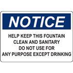 NOTICE HELP KEEP THIS FOUNTAIN CLEAN AND SANITARY DO NOT USE FOR ANY PURPOSE EXCEPT DRINKING SIGN