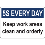 5S EVERY DAY Keep work areas clean and orderly SIGN