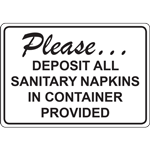 Please DEPOSIT ALL SANITARY NAPKINS IN CONTAINER PROVIDED SIGN