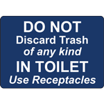 DO NOT Discard Trash of any kind IN TOILET Use Receptacles SIGN