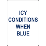 ICY CONDITIONS WHEN BLUE SIGN