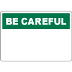 BE CAREFUL Header Green Sign