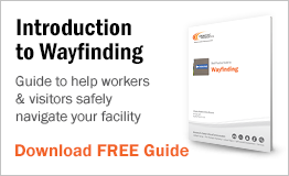 Guide to help workers & visitors safely navigate your facility.
